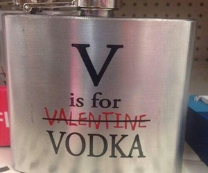 vodka, valentine, and drunk image