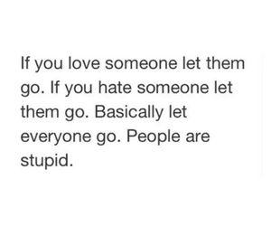 people, hate, and stupid image