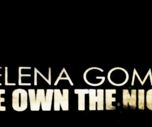 header, selena gomez, and we own the night image