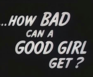 bad, girls, and like image