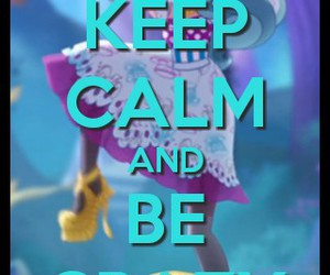 crazy, keep calm, and ever after high image
