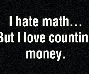 math, hate, and money image
