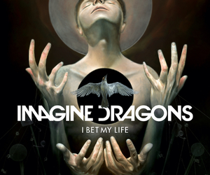 imagine dragons, i bet my life, and music image