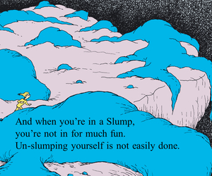 quotes, slump, and dr seuss image
