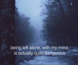 alone, dangerous, and mind image