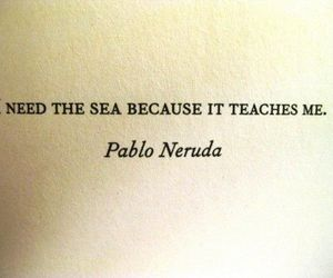 sea, quotes, and pablo neruda image