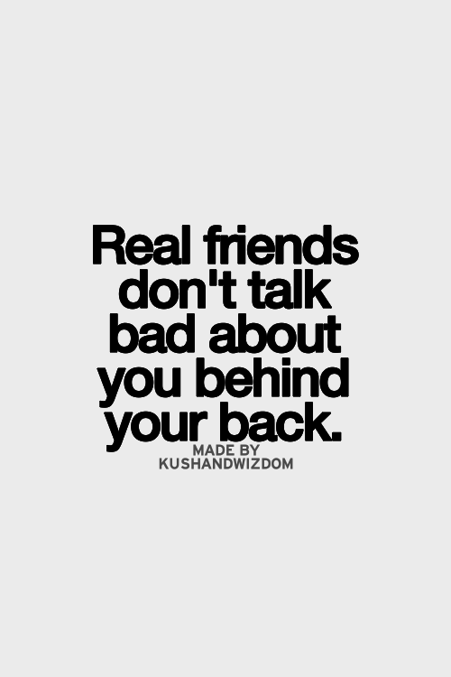 Dont quotes back behind your true friends talk How To