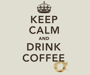 coffee, keep calm, and drink image