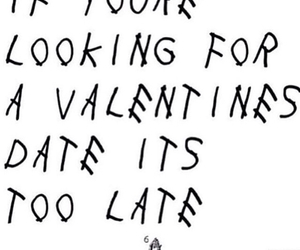 Drake, valentines, and too late image
