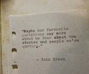 quote, john green, and true image