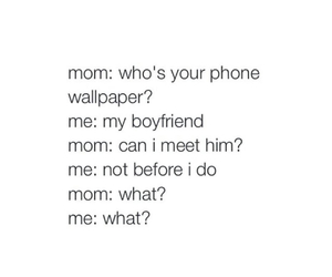 boyfriend, funny, and mom image
