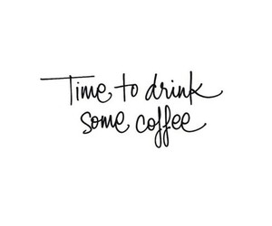 coffee, quote, and drink image