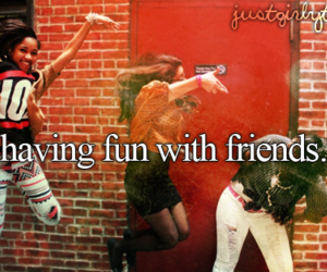 friends, fun, and quote image