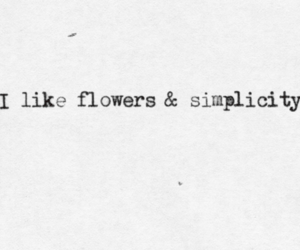 quotes, flowers, and simplicity image