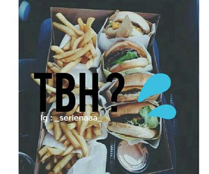 burgers, frenchfries, and tbh image