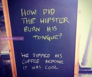 hipster, funny, and coffee image