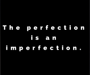 black and white, perfection, and quotes image