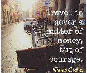 courage, travel, and quote image