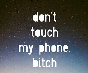 bitch, my phone, and lol image