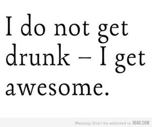 awesome, drunk, and quote image