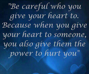 careful and give your heart to image