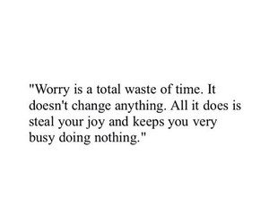 quote, worry, and black and white image