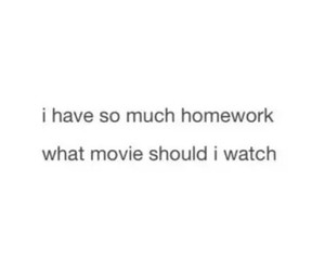homework, movie, and funny image