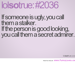quote, funny, and stalker image