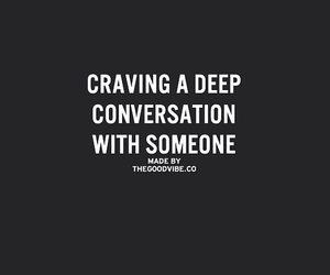 quotes, craving, and deep conversation image