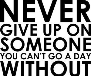 crush, never give up, and quote image