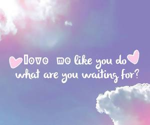 clouds, love me like you do, and love image