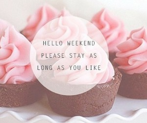 weekend, stay, and cupcake image