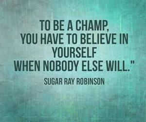 quote, believe, and champ image