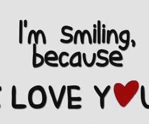 I Love You, don't worry, and smile image