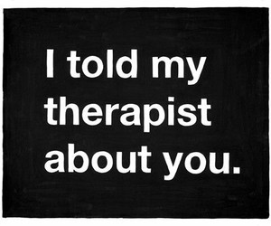 therapist, you, and quotes image