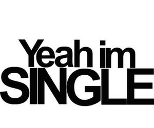 single, yeah, and i'm image