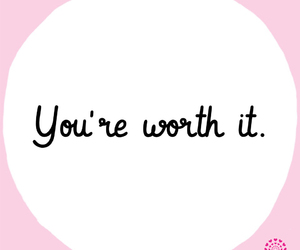 girl power, worth it, and you're worth it image