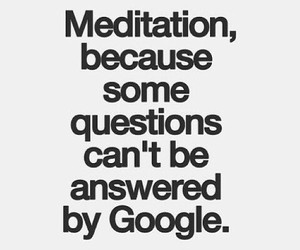 meditation, google, and question image