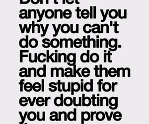 quotes, motivation, and stupid image