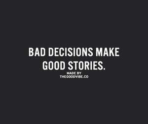 quotes, bad decisions, and good stories image