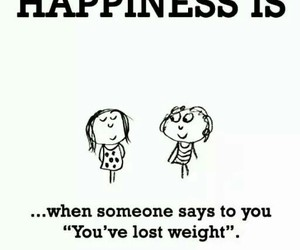 happiness, weight, and quote image