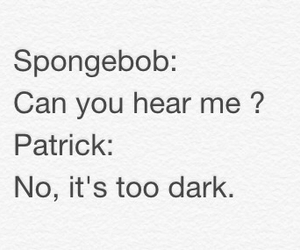 patrick, spongebob, and dark image