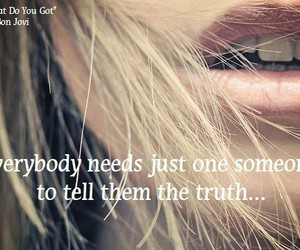 truth, bon jovi, and what do you got image