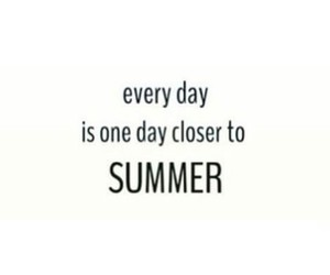 summer, day, and quote image