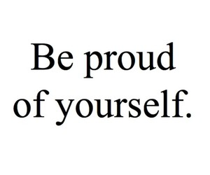 proud and yourself image