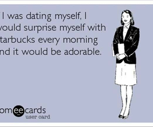 funny, starbucks, and dating image