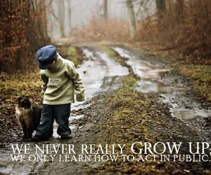 quote, grow up, and life image