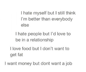 better, i hate myself, and i love food image