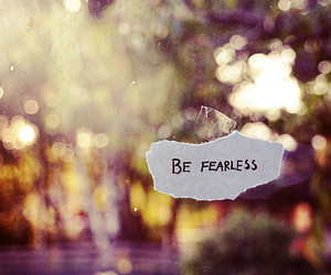 fearless, quote, and be fearless image