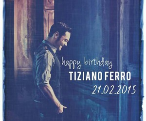 birthday, tiziano ferro, and auguriiii image